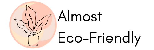 Almost Eco-Friendly