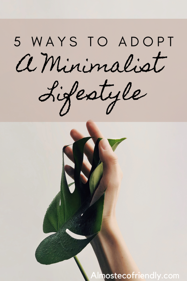5 Easy Ways To Incorporate Minimalism Into Your Life