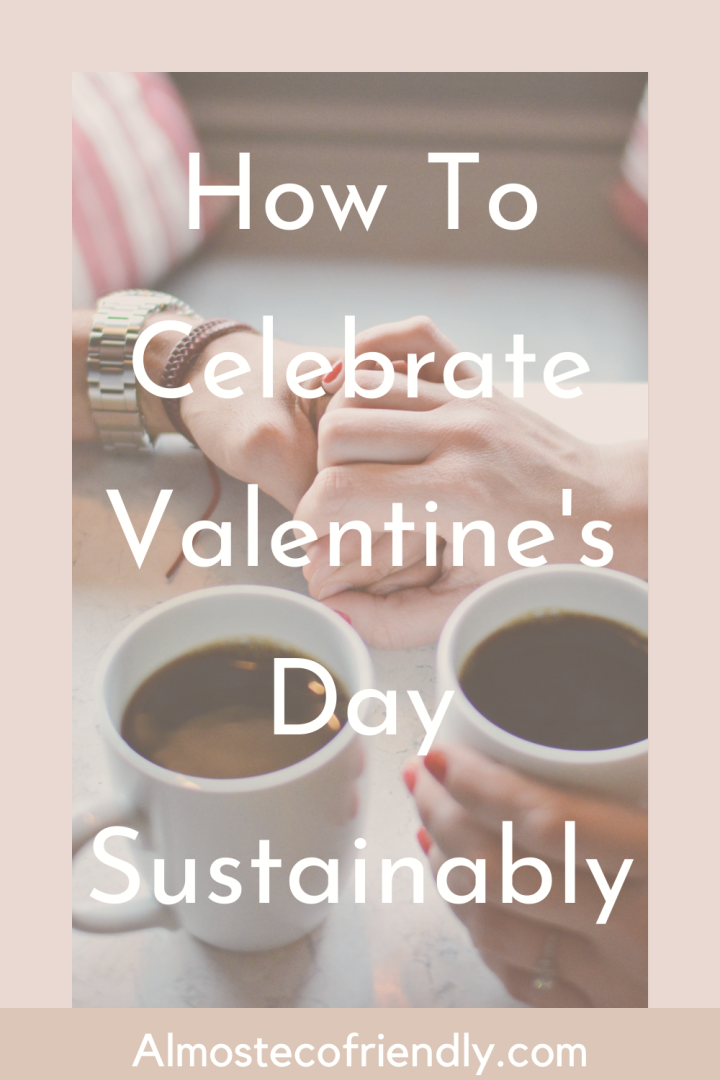 How To Celebrate Valentine's Day Sustainably